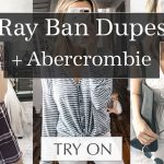 Ray Ban Dupes & Abercrombie Try On Video